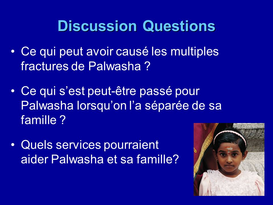 Discussion Questions Ce qui peut avoir causé les multiples fractures de Palwasha