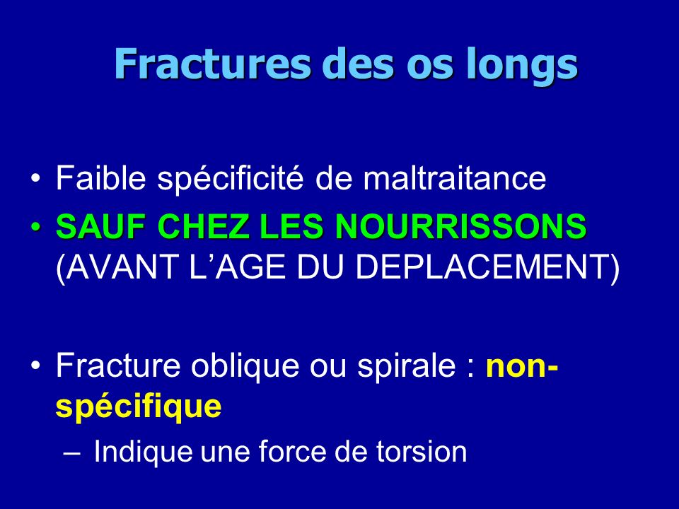 Fractures des os longs Faible spécificité de maltraitance