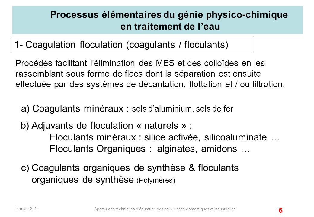 1- Coagulation floculation (coagulants / floculants)