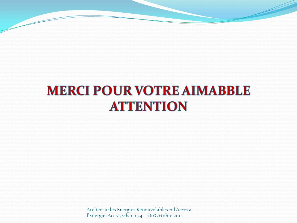 MERCI POUR VOTRE AIMABBLE ATTENTION