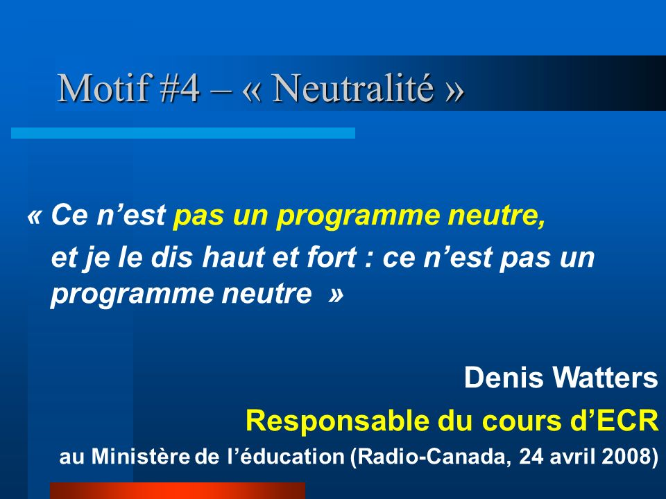 Motif #4 – « Neutralité » « Ce n'est pas un programme neutre,