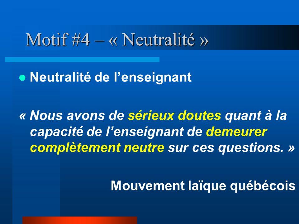 Motif #4 – « Neutralité » Neutralité de l'enseignant