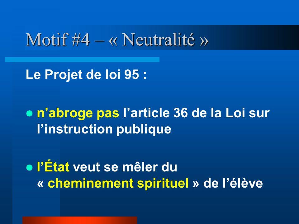 Motif #4 – « Neutralité » Le Projet de loi 95 :