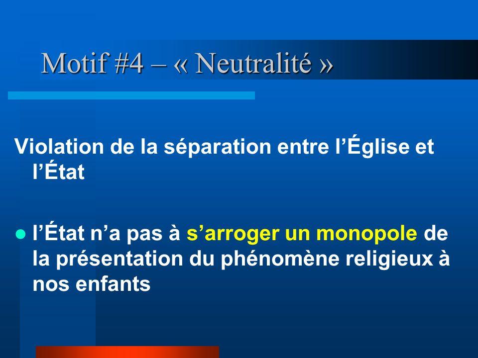 Motif #4 – « Neutralité » Violation de la séparation entre l'Église et l'État.