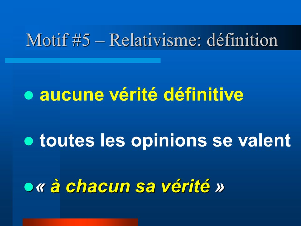 Motif #5 – Relativisme: définition