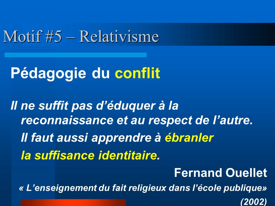 Motif #5 – Relativisme Pédagogie du conflit