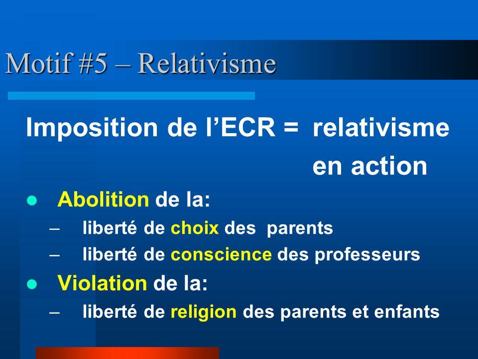 Motif #5 – Relativisme Imposition de l'ECR = relativisme en action