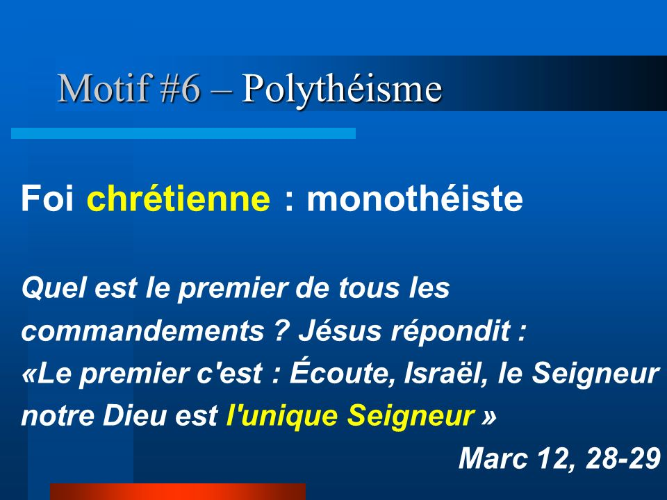 Motif #6 – Polythéisme Foi chrétienne : monothéiste
