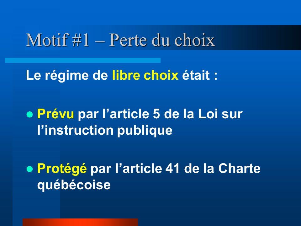 Motif #1 – Perte du choix Le régime de libre choix était :