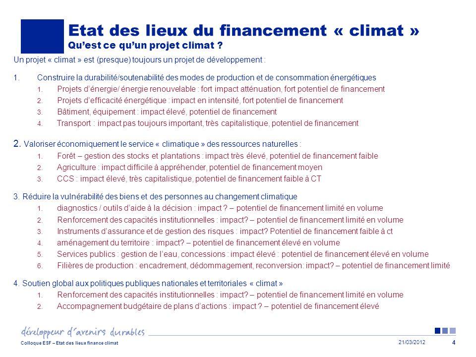 Etat des lieux du financement « climat » Qu'est ce qu'un projet climat