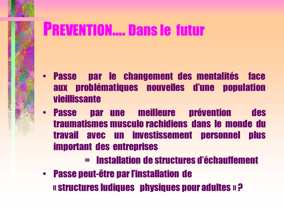 PREVENTION…. Dans le futur