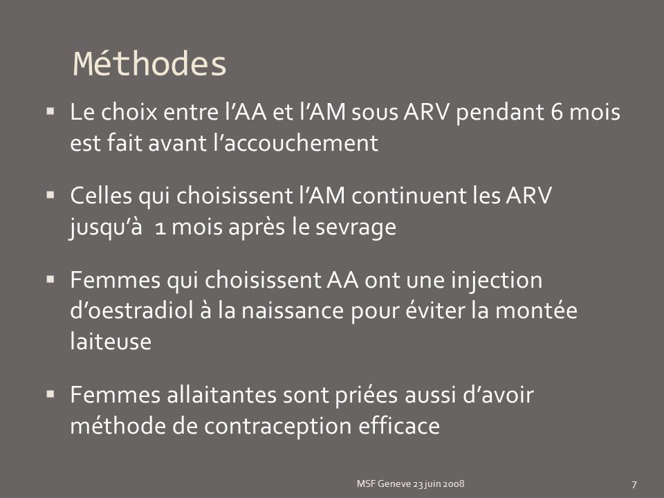 Méthodes Le choix entre l'AA et l'AM sous ARV pendant 6 mois est fait avant l'accouchement.