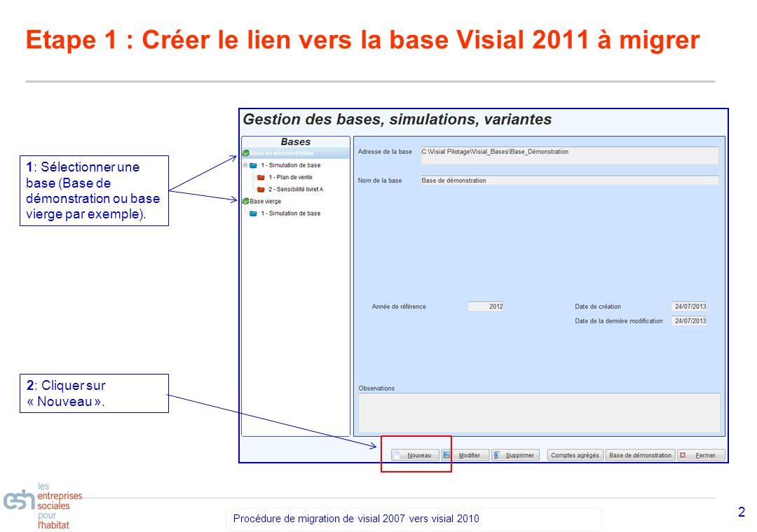 Etape 1 : Créer le lien vers la base Visial 2011 à migrer