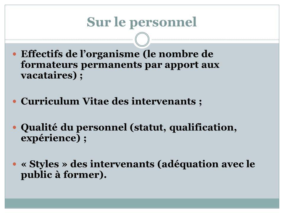 Sur le personnel Effectifs de l'organisme (le nombre de formateurs permanents par apport aux vacataires) ;