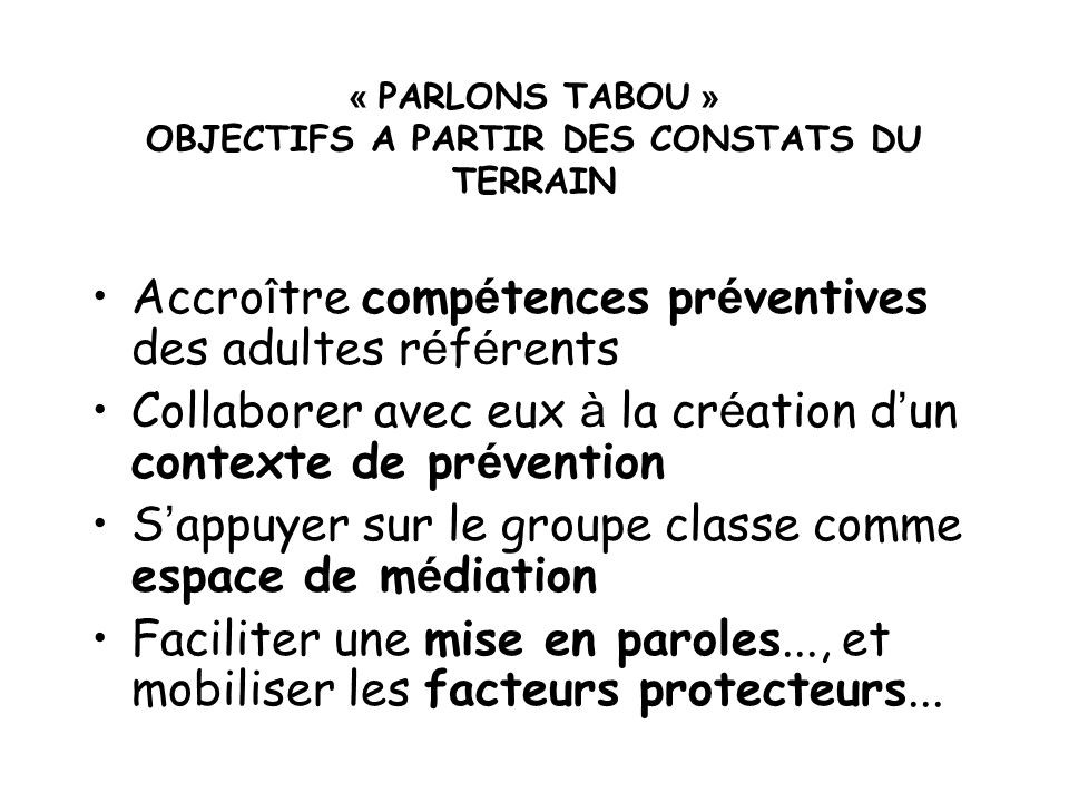 « PARLONS TABOU » OBJECTIFS A PARTIR DES CONSTATS DU TERRAIN