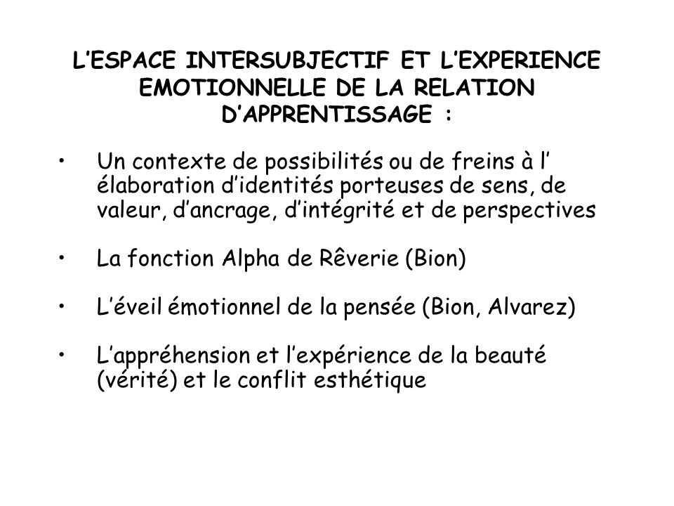 L'ESPACE INTERSUBJECTIF ET L'EXPERIENCE EMOTIONNELLE DE LA RELATION D'APPRENTISSAGE :
