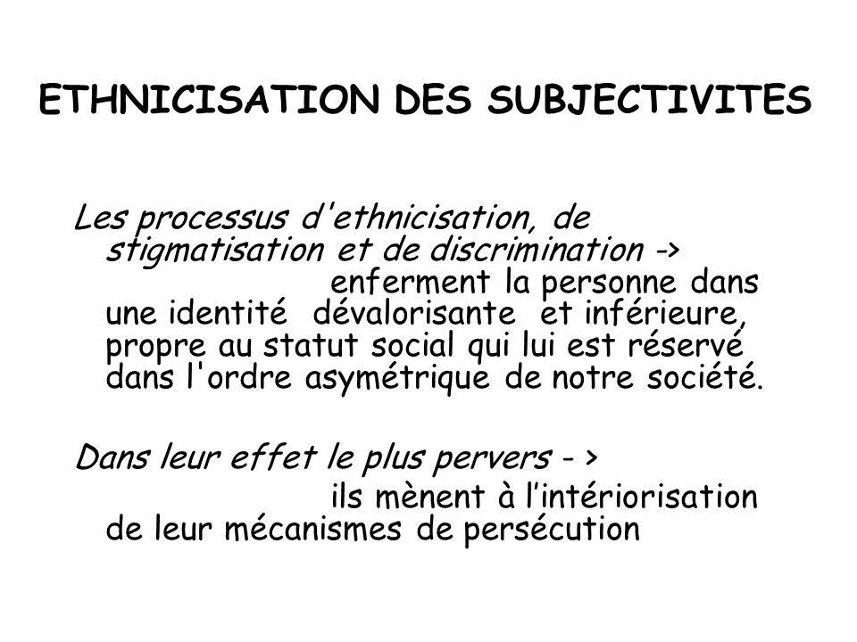 ETHNICISATION DES SUBJECTIVITES