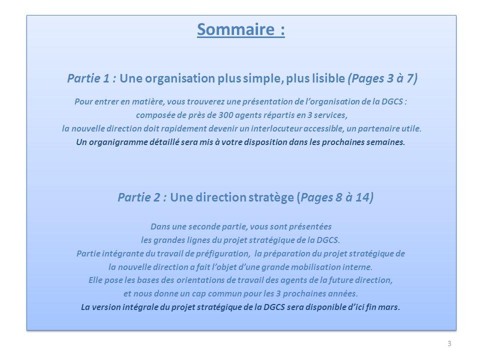 Sommaire : Partie 1 : Une organisation plus simple, plus lisible (Pages 3 à 7)