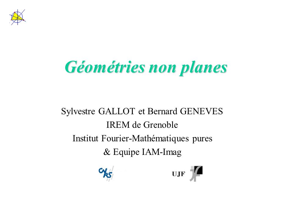 Géométries non planes Sylvestre GALLOT et Bernard GENEVES