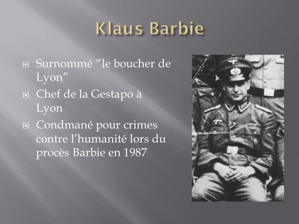 Klaus Barbie Surnommé le boucher de Lyon Chef de la Gestapo à Lyon
