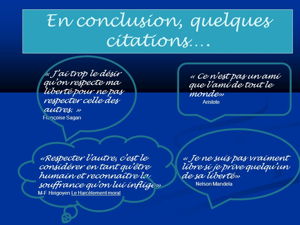 En conclusion, quelques citations….