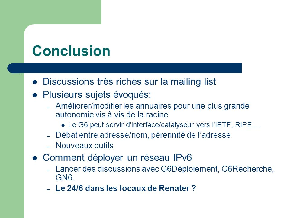 Conclusion Discussions très riches sur la mailing list