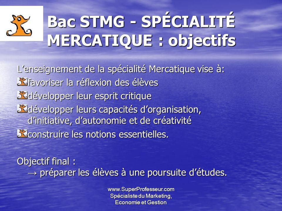 Bac STMG - SPÉCIALITÉ MERCATIQUE : objectifs