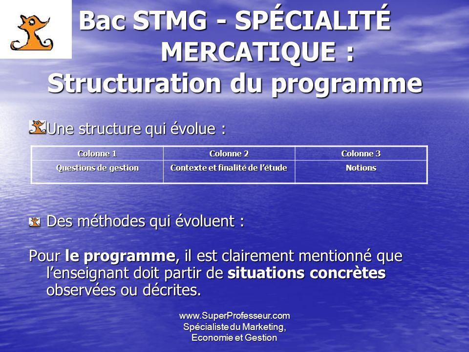 Bac STMG - SPÉCIALITÉ MERCATIQUE : Structuration du programme