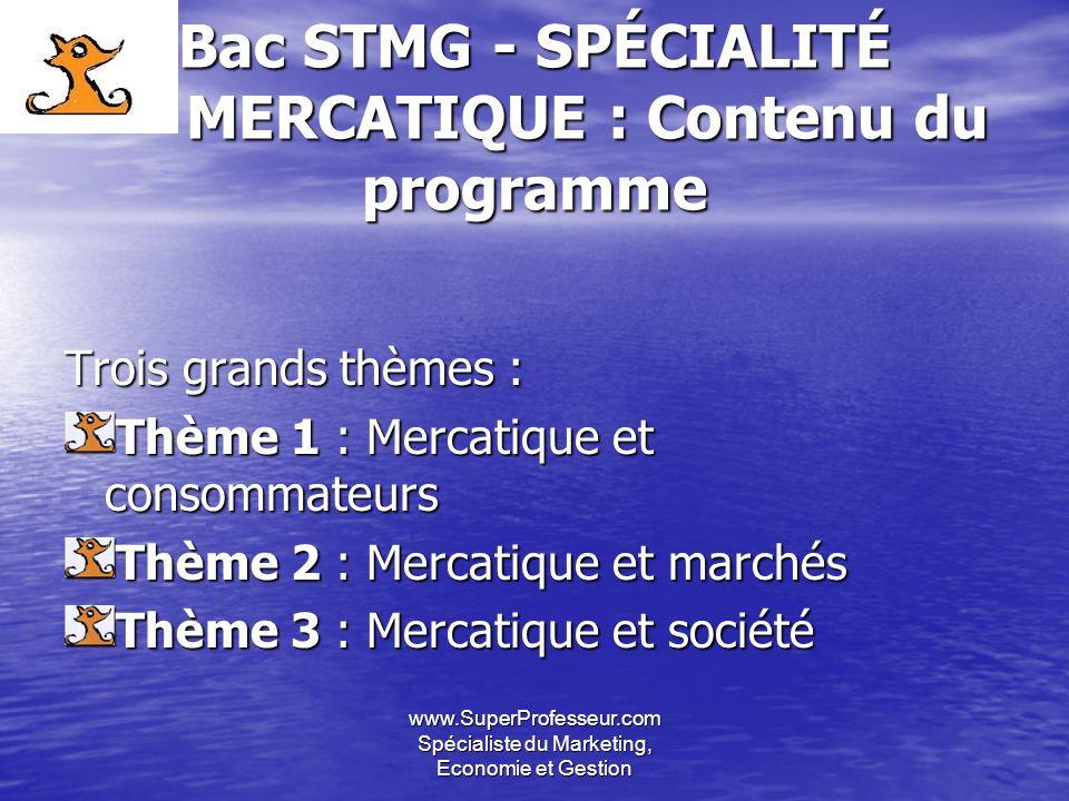Bac STMG - SPÉCIALITÉ MERCATIQUE : Contenu du programme