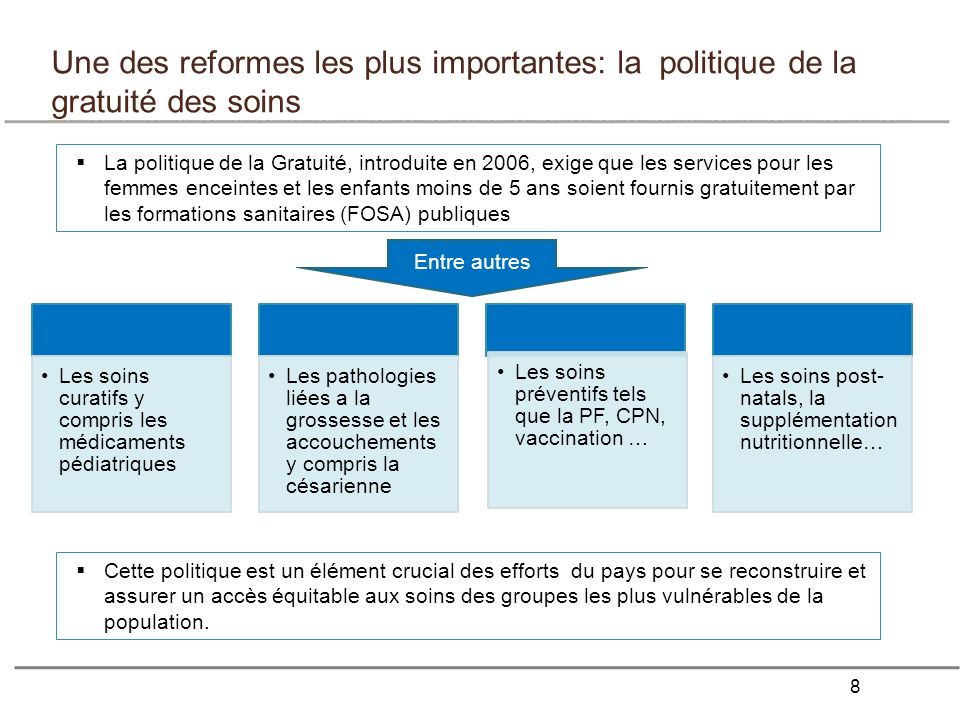 Une des reformes les plus importantes: la politique de la gratuité des soins