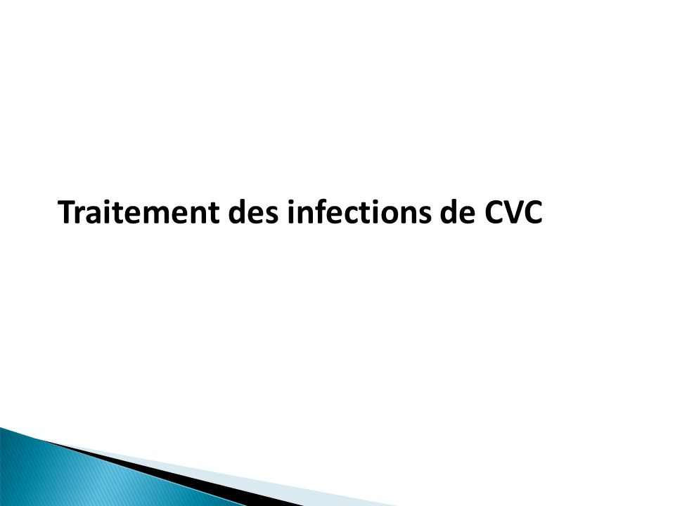 Traitement des infections de CVC
