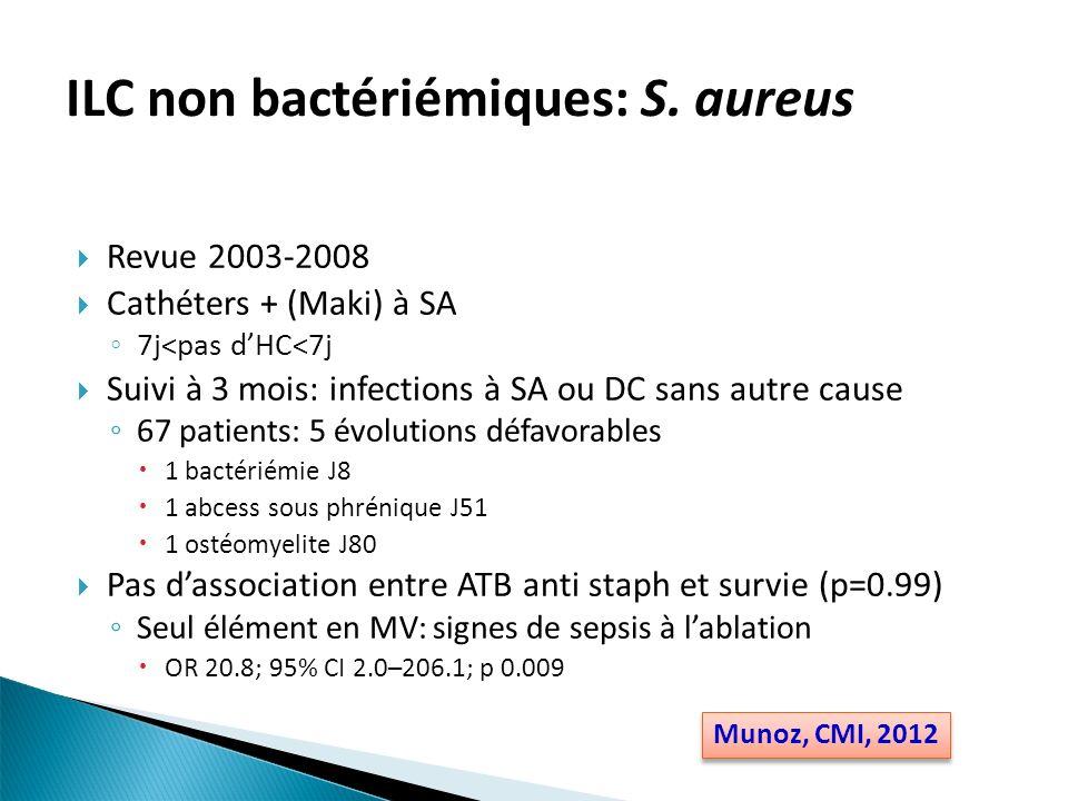 ILC non bactériémiques: S. aureus