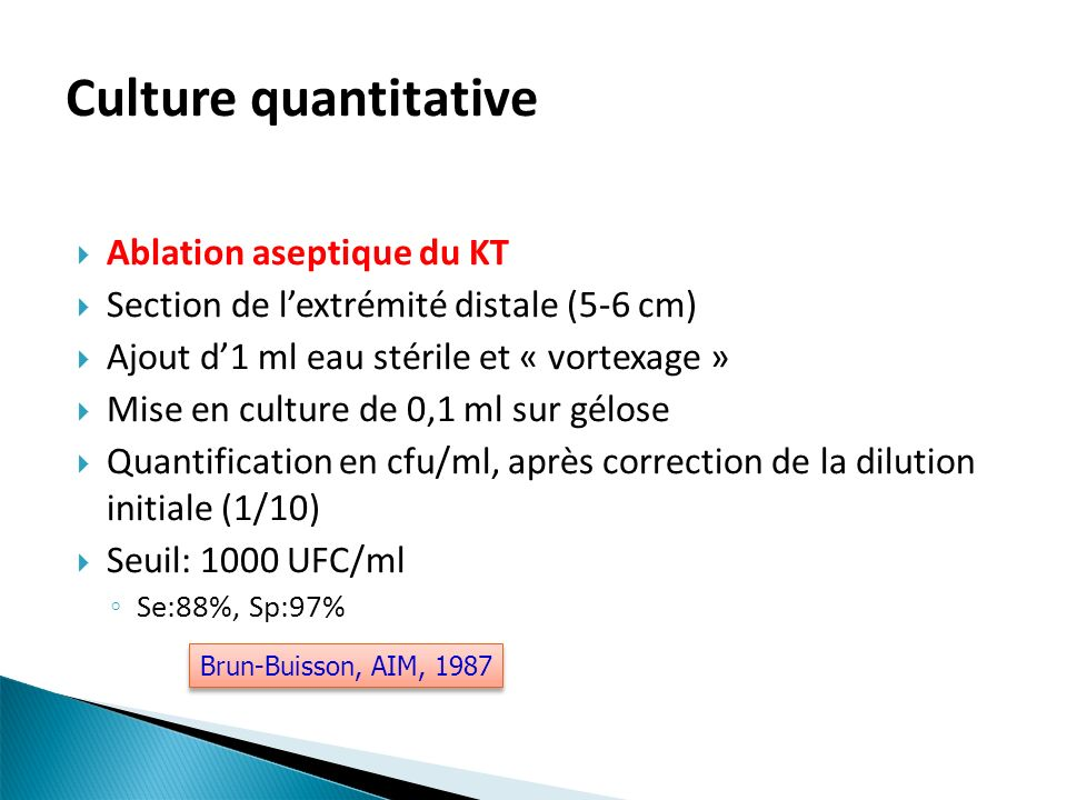 Culture quantitative Ablation aseptique du KT