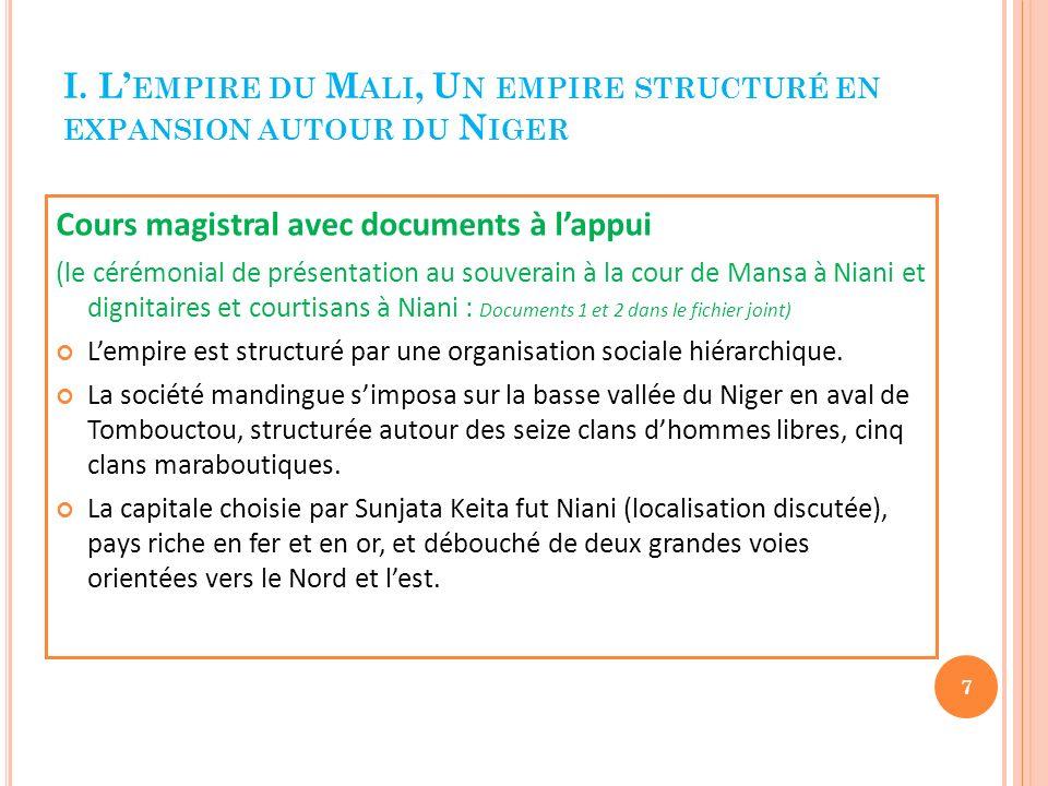 I. L'empire du Mali, Un empire structuré en expansion autour du Niger