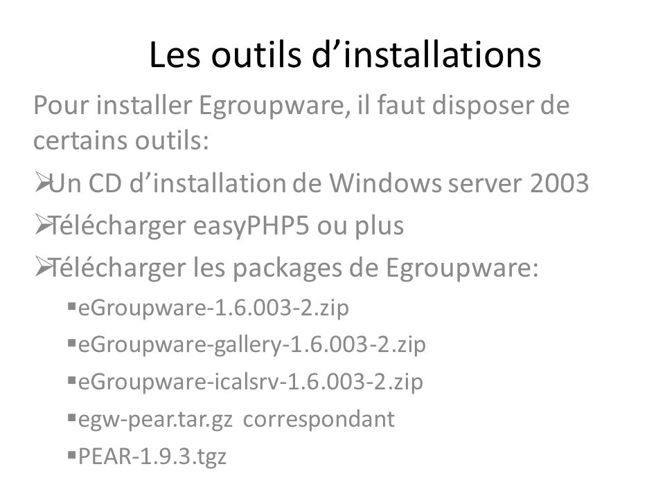 Les outils d'installations