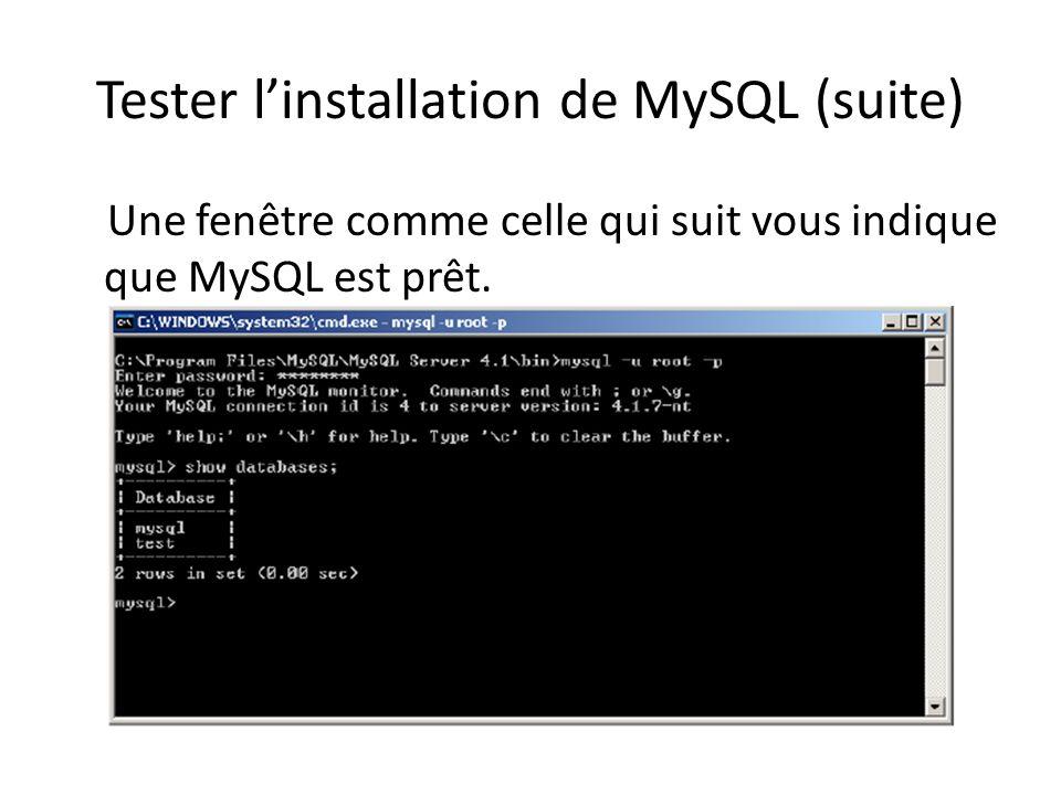 Tester l'installation de MySQL (suite)
