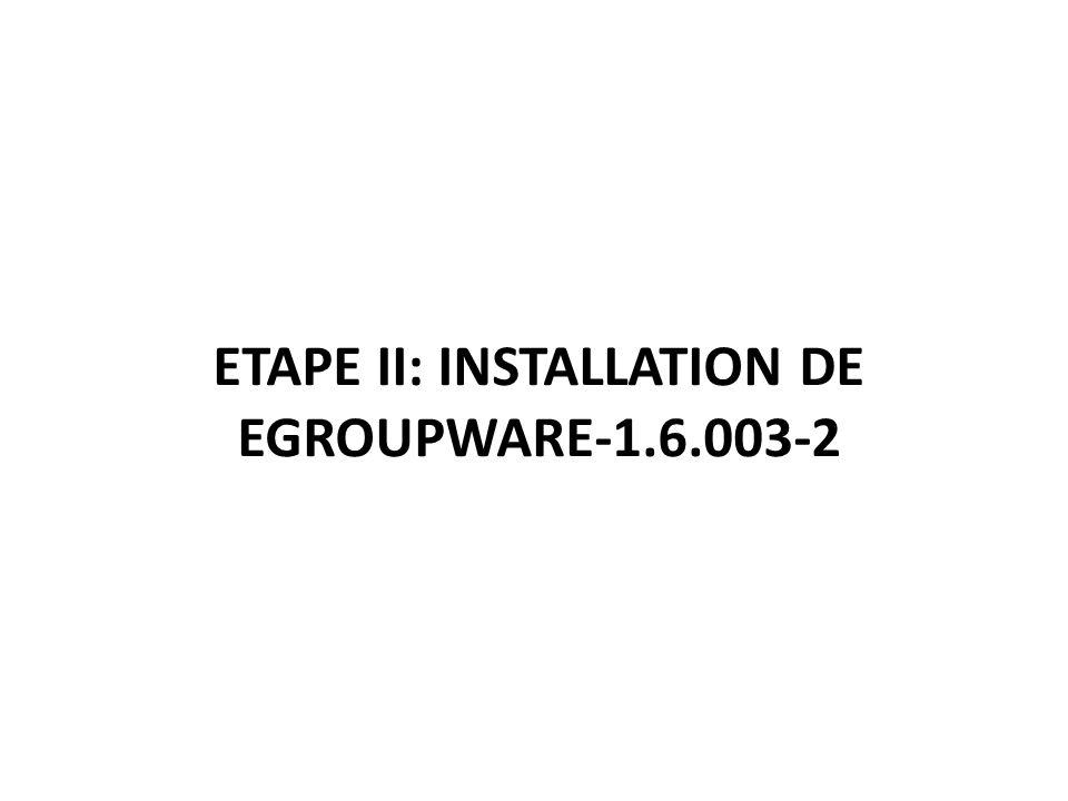 ETAPE II: INSTALLATION DE EGROUPWARE-1.6.003-2