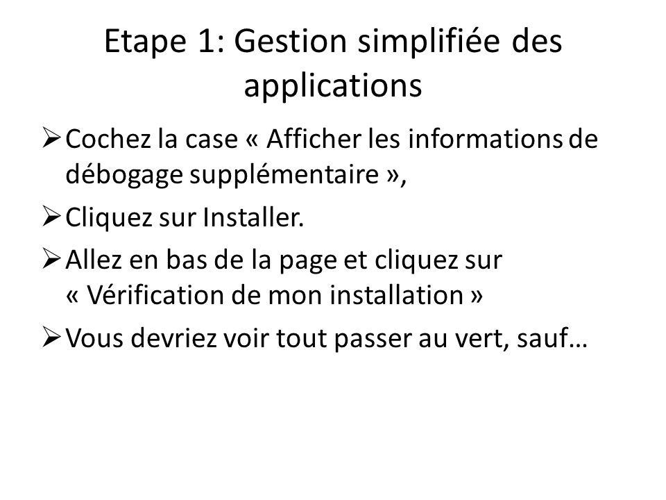 Etape 1: Gestion simplifiée des applications