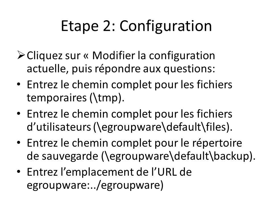 Etape 2: Configuration Cliquez sur « Modifier la configuration actuelle, puis répondre aux questions: