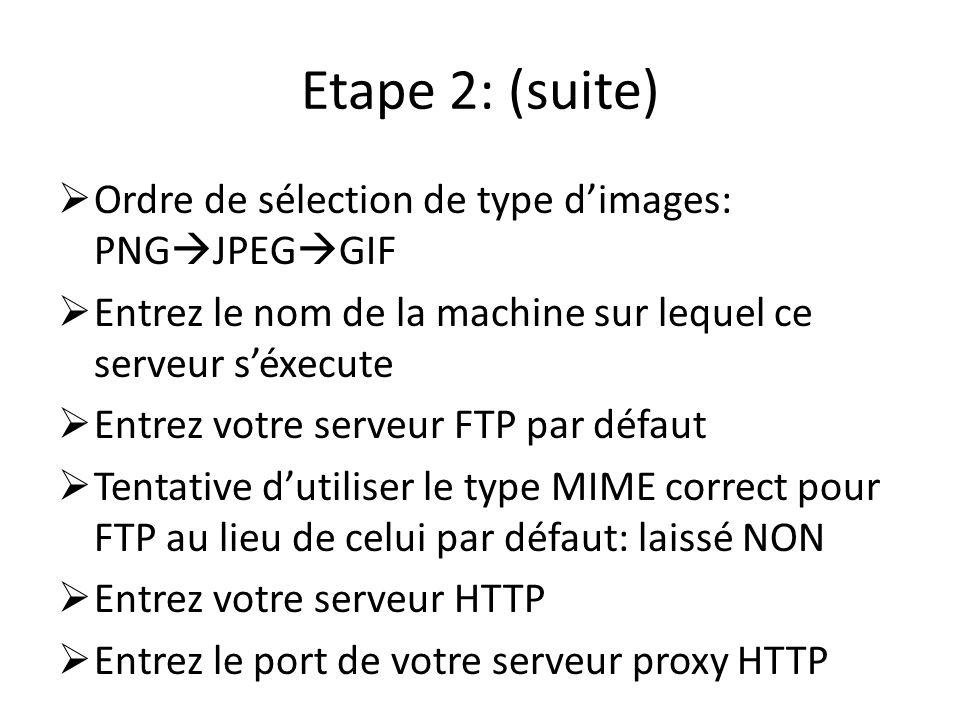 Etape 2: (suite) Ordre de sélection de type d'images: PNGJPEGGIF