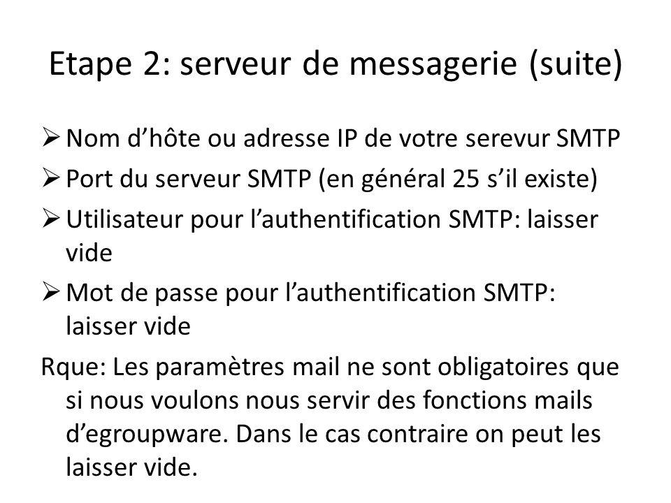 Etape 2: serveur de messagerie (suite)