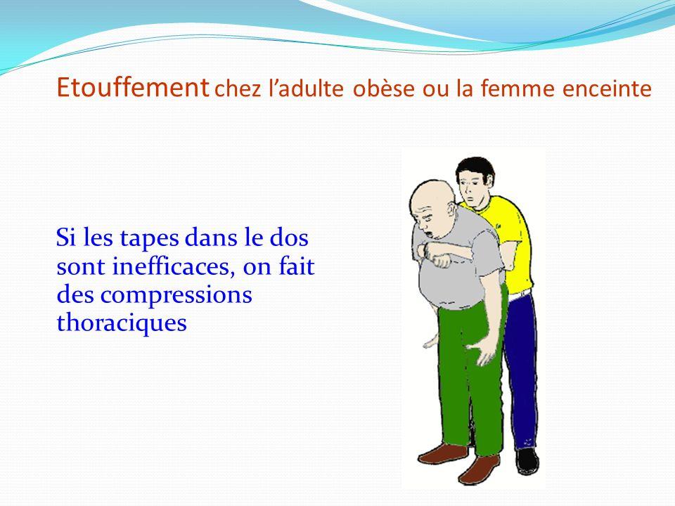 Etouffement chez l'adulte obèse ou la femme enceinte
