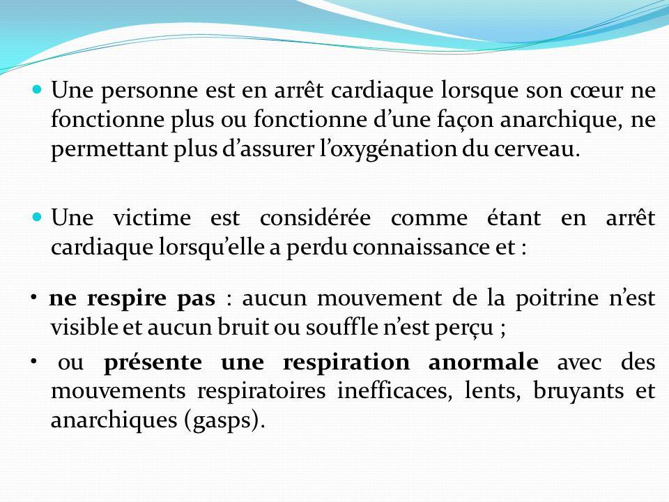 Une personne est en arrêt cardiaque lorsque son cœur ne fonctionne plus ou fonctionne d'une façon anarchique, ne permettant plus d'assurer l'oxygénation du cerveau.