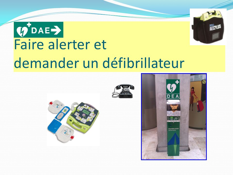 Faire alerter et demander un défibrillateur