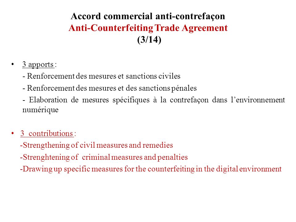 Accord commercial anti-contrefaçon Anti-Counterfeiting Trade Agreement (3/14)
