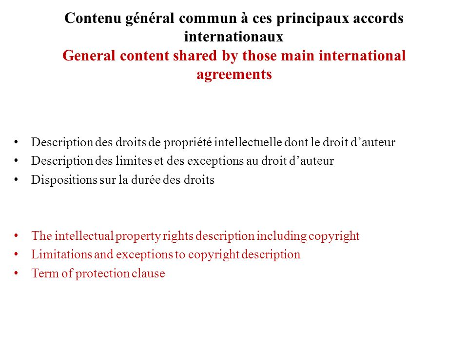 Contenu général commun à ces principaux accords internationaux General content shared by those main international agreements