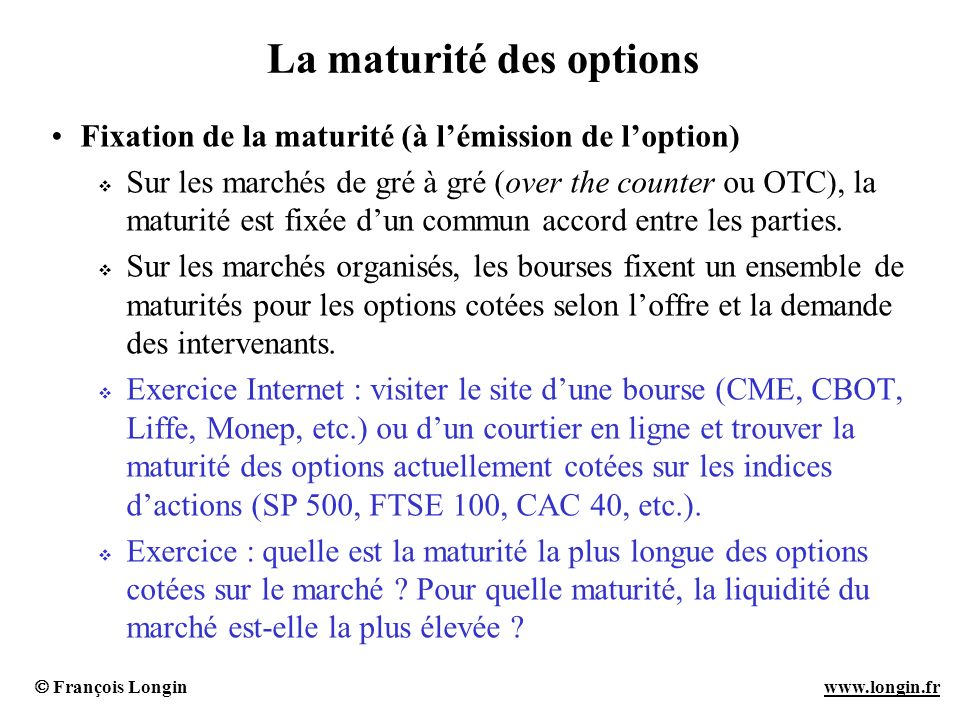 La maturité des options