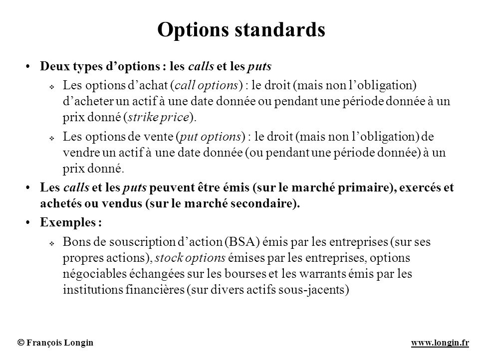 Options standards Deux types d'options : les calls et les puts