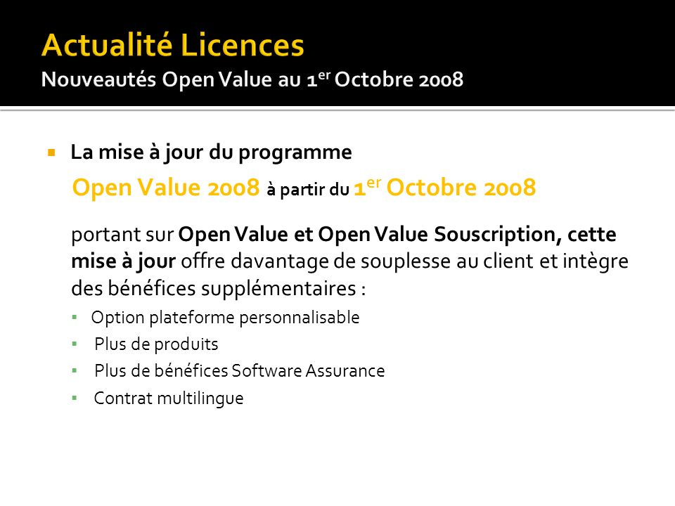 Actualité Licences Open Value 2008 à partir du 1er Octobre 2008