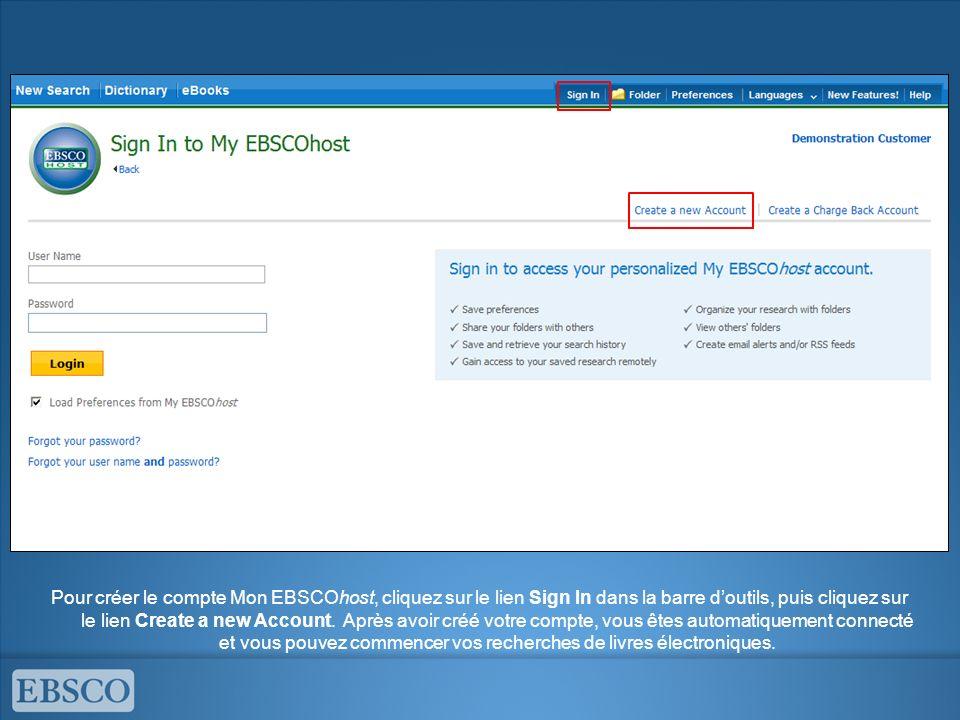 Pour créer le compte Mon EBSCOhost, cliquez sur le lien Sign In dans la barre d'outils, puis cliquez sur le lien Create a new Account.